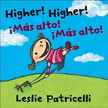 Higher! Higher!/!Mas Alto! !Mas Alto! 9780763649982