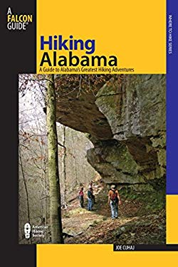 Hiking Alabama: A Guide to Alabama's Greatest Hiking Adventures 9780762741588