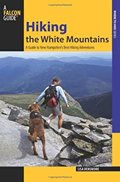 Hiking the White Mountains: A Guide to 39 of New Hampshire's Best Hiking Adventures 9780762745265