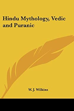 Hindu Mythology, Vedic and Puranic 9780766188815