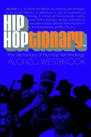 Hip Hoptionary TM: The Dictionary of Hip Hop Terminology 9780767909242
