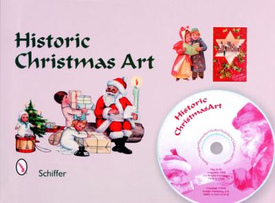 Historic Christmas Art: Santa, Angels, Poinsettia, Holly, Nativity, Children, and More 9780764321207