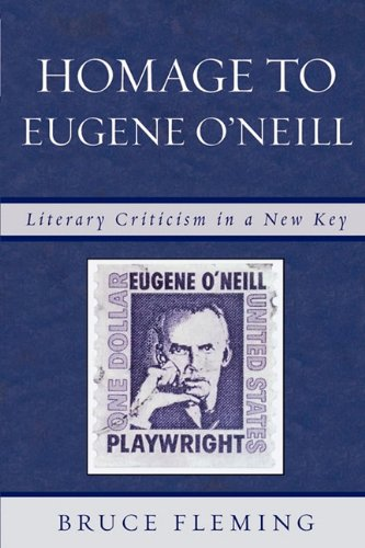 Homage to Eugene O'Neill: Literary Criticism in a New Key 9780761840213