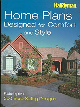 Home Plans Designed for Comfort and Style: Featuring Over 300 Best-Selling Designs 9780762108077