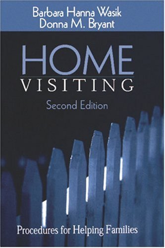 Home Visiting: Procedures for Helping Families 9780761920540