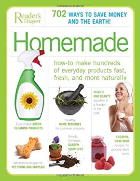 Homemade: How to Make Hundreds of Everyday Products Fast, Fresh, and More Naturally 9780762109043