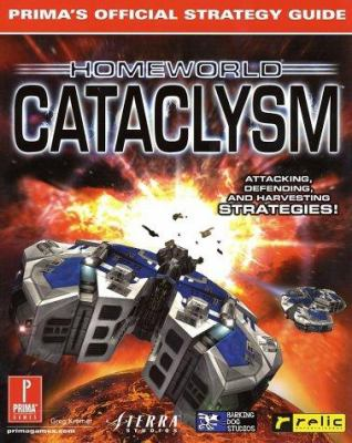 Homeworld Cataclysm: Prima's Official Strategy Guide 9780761525929