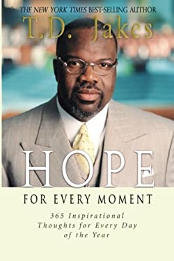 Hope for Every Moment: Inspirational Thoughts to Help You Every Day of the Year 9780768410099