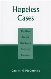 Hopeless Cases: The Hunt for the Red Scare Terrorist Bombers 2898586