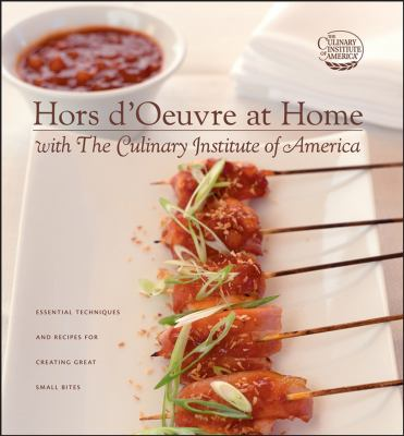 Hors D'Oeuvre at Home with the Culinary Institute of America 9780764595622