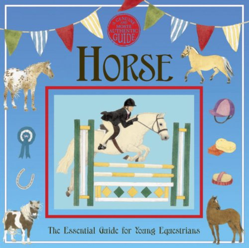 Horse: The Essential Guide for Young Equestrians 9780763635473