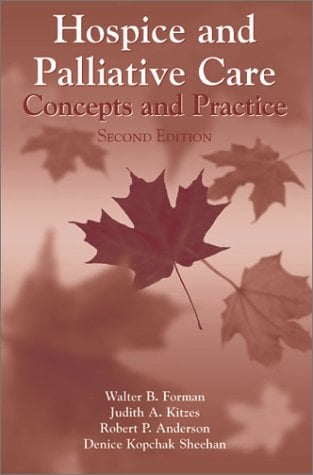Hospice and Palliative Care: Concepts and Practice 9780763715663