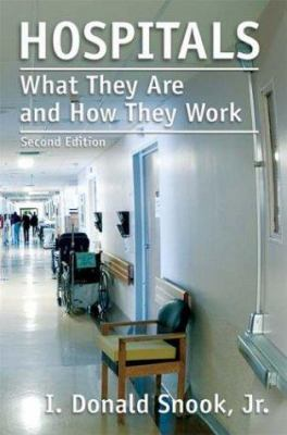Hospitals: What They Are & How They Work 2e 9780763745592