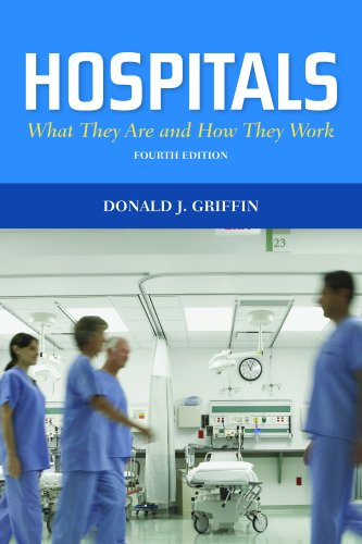 Hospitals: What They Are and How They Work 9780763791094
