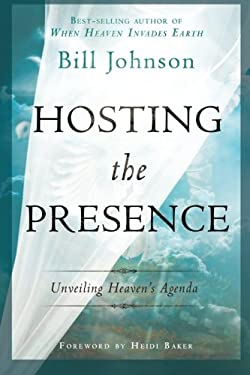 Hosting the Presence: Unveiling Heaven's Agenda 9780768441291