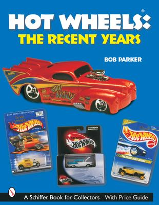Hot Wheels*r: The Recent Years 9780764316999