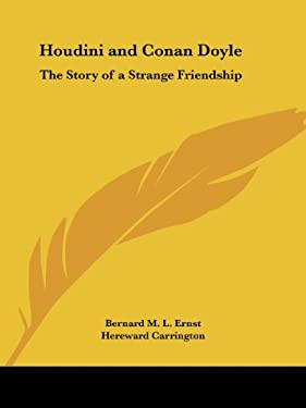 Houdini and Conan Doyle: The Story of a Strange Friendship 9780766144163