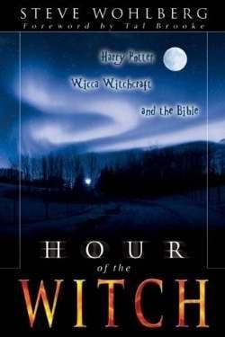 Hour of the Witch: Harry Potter, Wicca Witchcraft, and the Bible 9780768422795