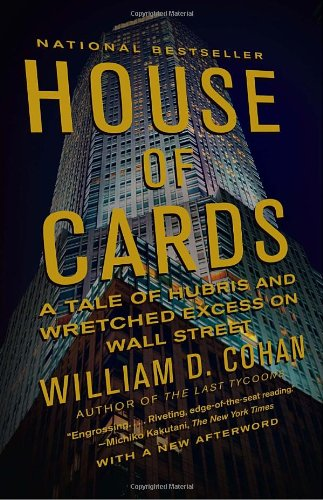 House of Cards: A Tale of Hubris and Wretched Excess on Wall Street 9780767930895