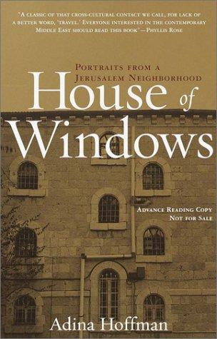 House of Windows: Portraits from a Jerusalem Neighborhood 9780767910194