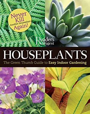 Houseplants: The Green Thumb Guide to Easy Indoor Gardening 9780762108947