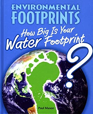 How Big Is Your Water Footprint? 9780761444176