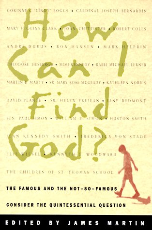 How Can I Find God?: The Famous and the Not-So-Famous Consider the Quintessential Question 9780764800900