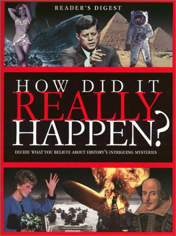 How Did It Really Happen?: Decide What You Believe about History's Intriguing Mysteries 9780762102778