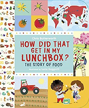 How Did That Get in My Lunchbox?: The Story of Food 9780763650056