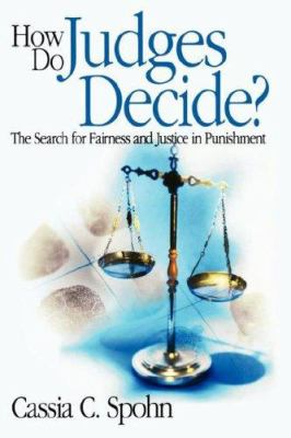 How Do Judges Decide?: The Search for Fairness and Justice in Punishment 9780761987604