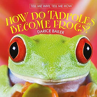 How Do Tadpoles Become Frogs? 9780761448242