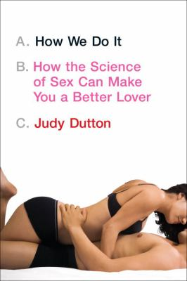How We Do It: How the Science of Sex Can Make You a Better Lover 9780767930284