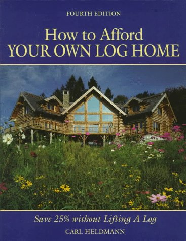How to Afford Your Own Log Home 9780762701131