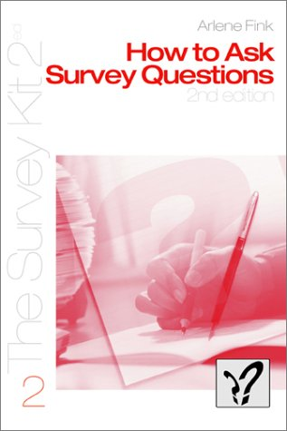 How to Ask Survey Questions 9780761925798