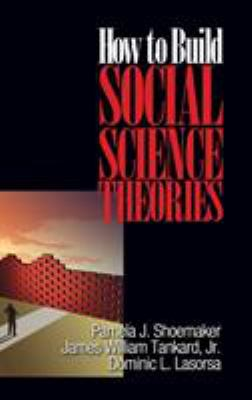 How to Build Social Science Theories 9780761926665