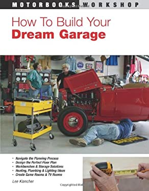How to Build Your Dream Garage 9780760331736