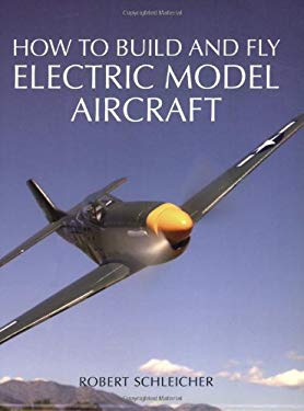 How to Build and Fly Electric Model Aircraft 9780760321393
