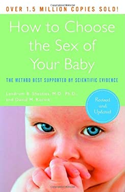 How to Choose the Sex of Your Baby: The Method Best Supported by Scientific Evidence 9780767926102