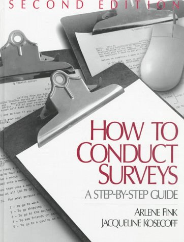 How to Conduct Surveys: A Step-By-Step Guide 9780761914082