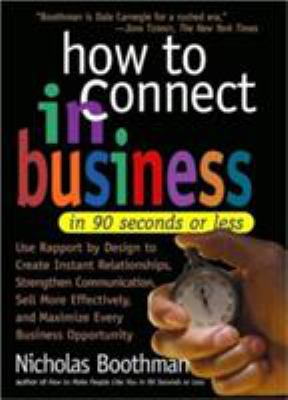 How to Connect in Business in 90 Seconds or Less 9780761125952