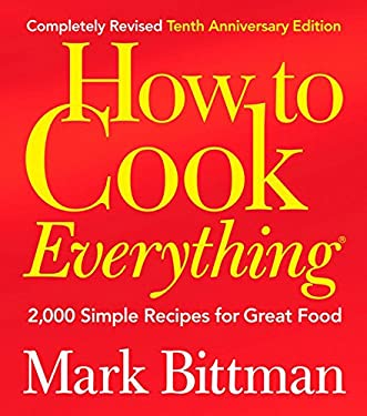 How to Cook Everything: 2,000 Simple Recipes for Great Food 9780764578656