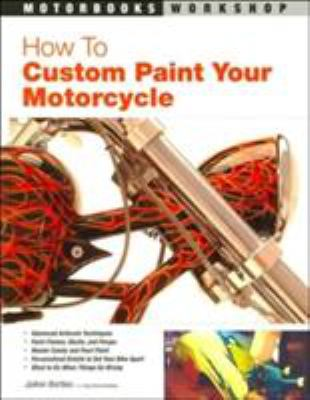 How to Custom Paint Your Motorcycle 9780760320334
