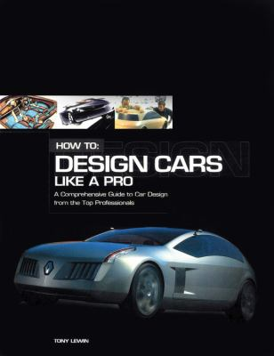 How to Design Cars Like a Pro 9780760316412