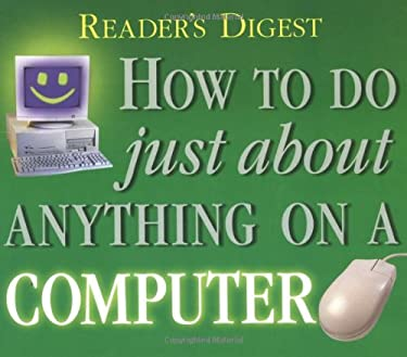How to Do Just about Anything on a Computer 9780762102419