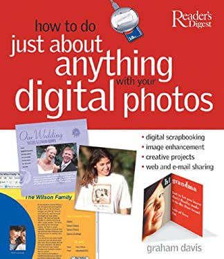 How to Do Just about Anything with Your Digital Photos 9780762104932