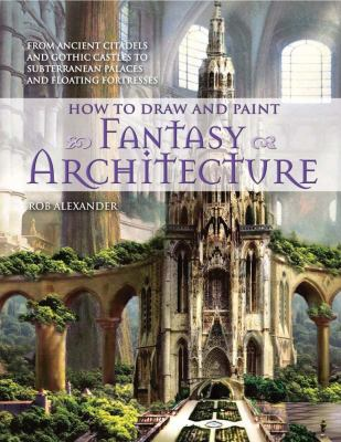 How to Draw and Paint Fantasy Architecture 9780764145353