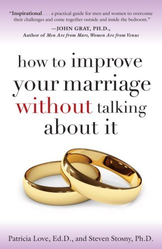 How to Improve Your Marriage Without Talking about It 9780767923187