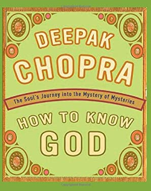 How to Know God: The Soul's Journey Into the Mystery of Mysteries 9780762411580