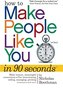 How to Make People Like You in 90 Seconds or Less! 9780761149460