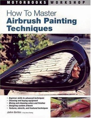How to Master Airbrush Painting Techniques